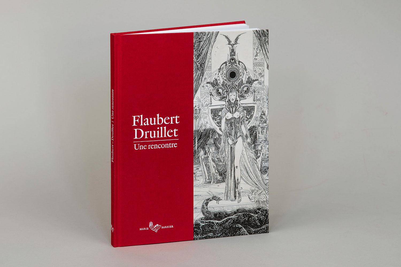Flaubert-Druillet. Une rencontre